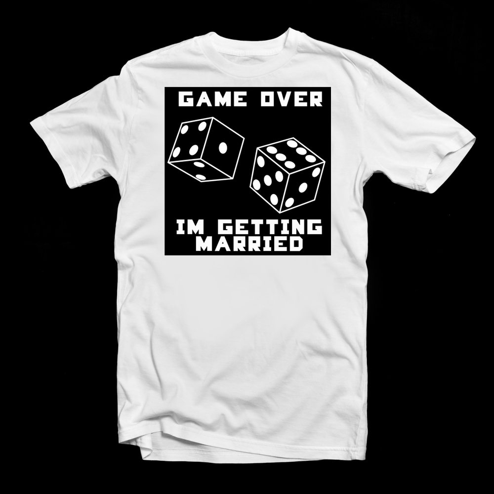 GAME OVER IM GETTING MARRIED T SHIRT