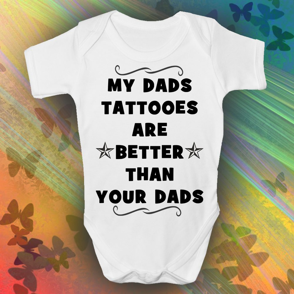 MY DADS TATTOES BABY GROW