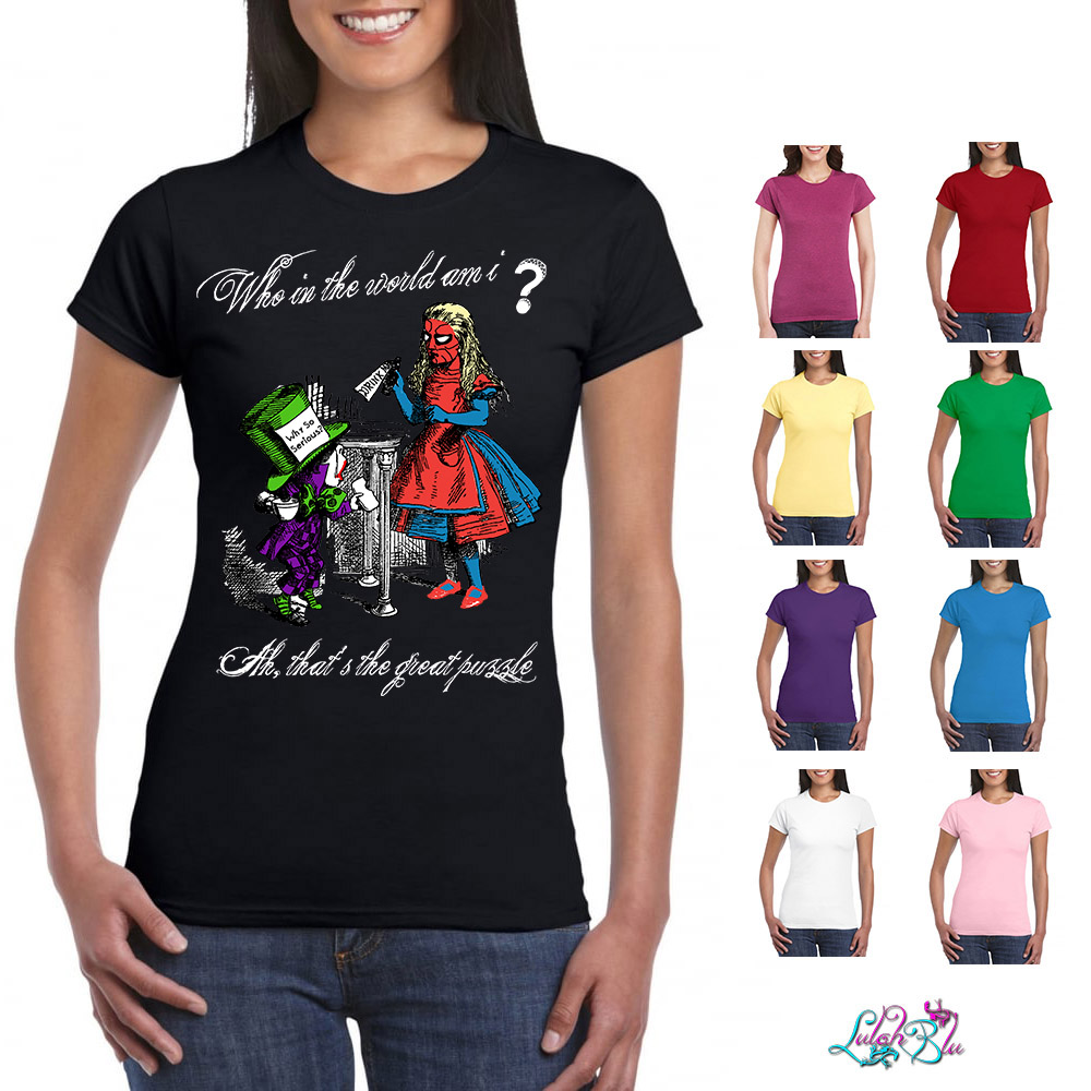 Who In The World Am I Alice In Wonderland Ladies Fit T-Shirt