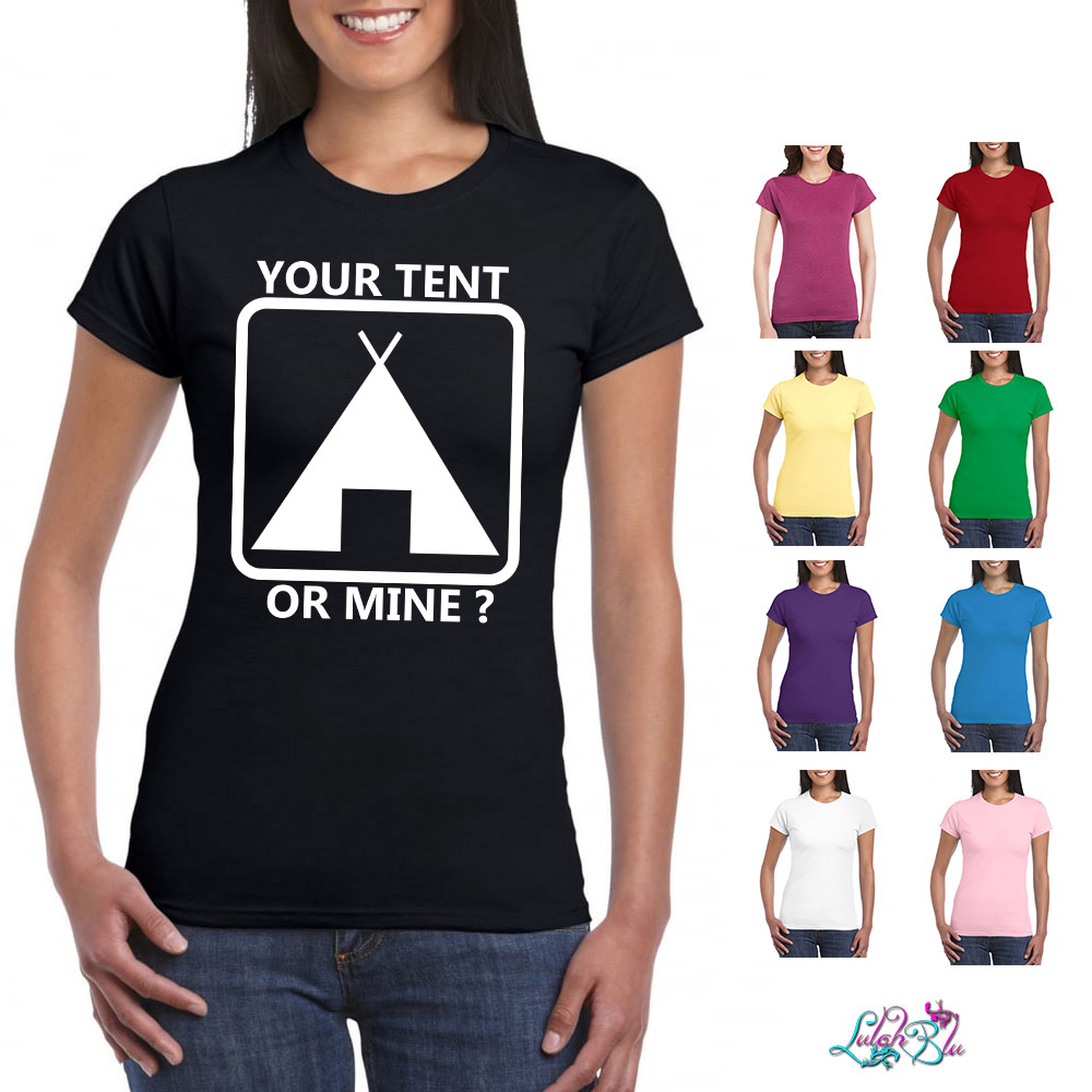 Your Tent Or Mine Ladies T-Shirt